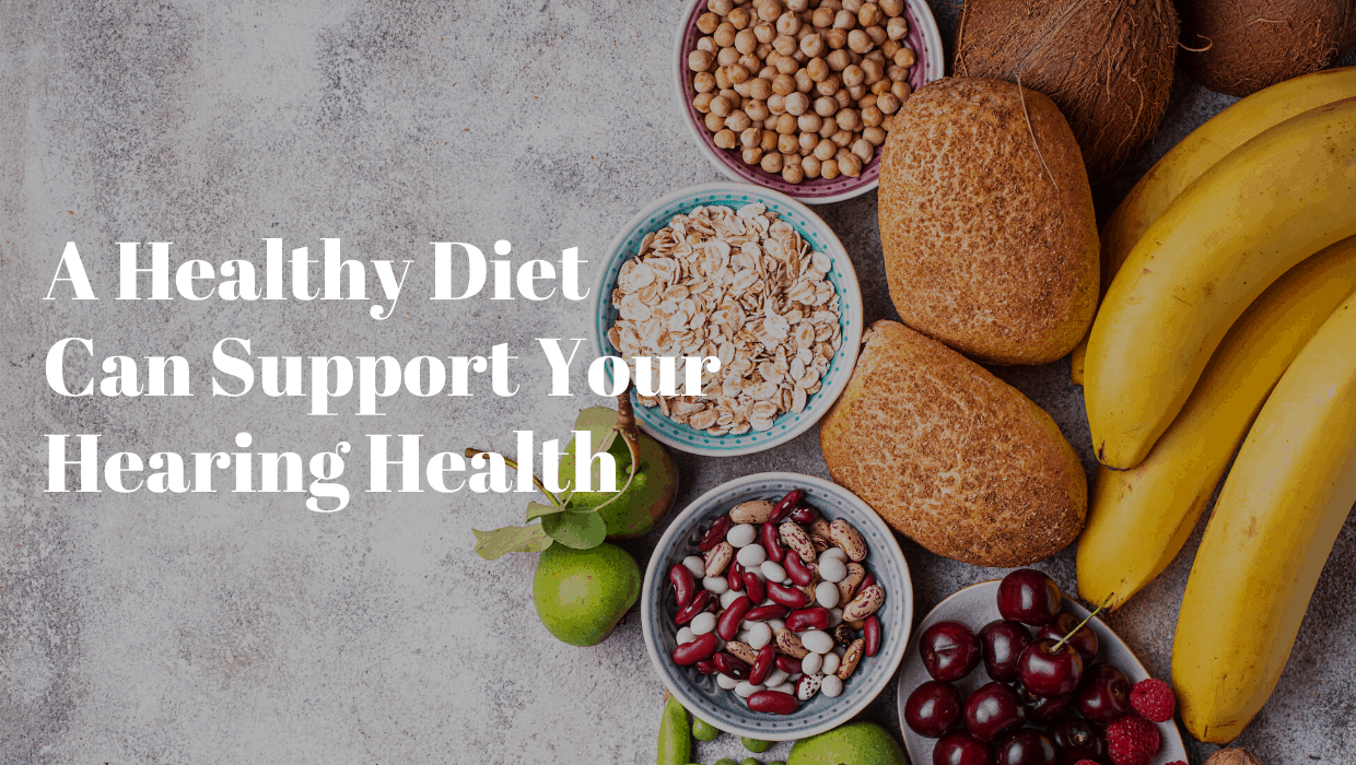 A Healthy Diet Can Support Your Hearing Health