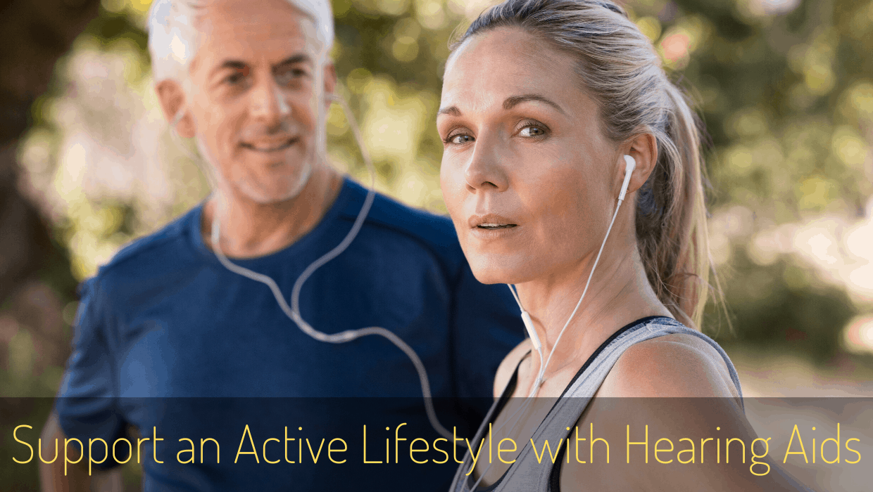 Support an Active Lifestyle with Hearing Aids