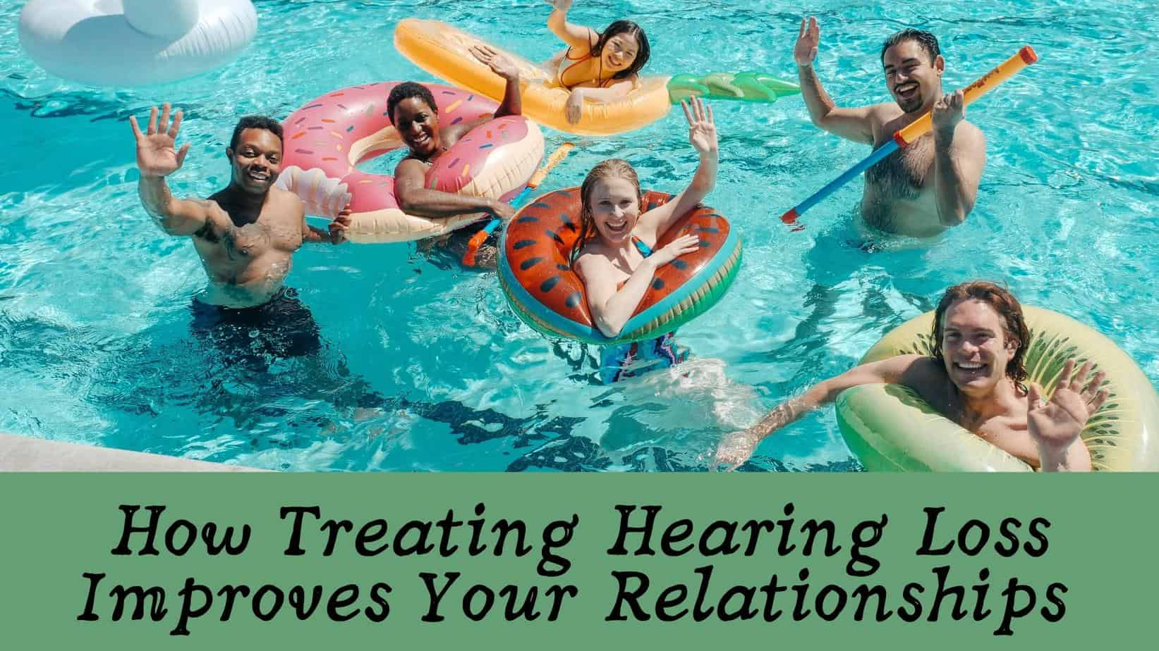 How-Treating-Hearing-Loss-Improves-Your-Relationships